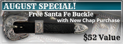 August Special, Free Santa Fe Buckle with Chap Purchase